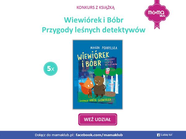 Konkurs z książką: Wiewiórek i Bóbr. Przygody leśnych detektywów